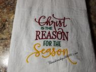 Embroidered Christ is the reason for the season Flour Sack Dish Towel