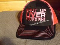 Shut up Liver your Fine Cap Hat Embroidered