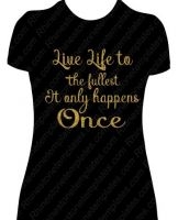 Live Life to the Fullest Glitter T-shirt