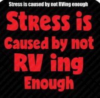 Stress is caused by RV ing enough